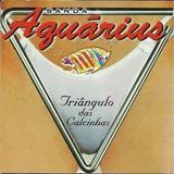 Banda Aquarius Triangulo Das Calcinhas[cd Novo De Fabrica]